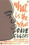 Book Review: What is the What by Dave Eggers